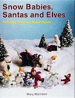 Snow Babies, Santas, and Elves af Mary Morrison