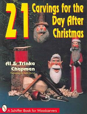 21 Carvings for the Day After Christmas af Al Chapman