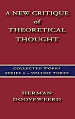 A New Critique of Theoretical Thought Vol. 3 (Collected Works Series a, nr. )