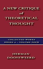 A New Critique of Theoretical Thought Vol. 4 (Collected Works Series a, nr. )