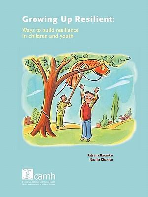Growing Up Resilient af Nazilla Khanlou, Tatyana Barankin