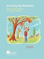 Growing Up Resilient af Nazilla Khanlou, Tatyana Barankin