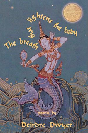 The Breath That Lightens the Body af Dwyer Deirdre, Deirdre Dwyer