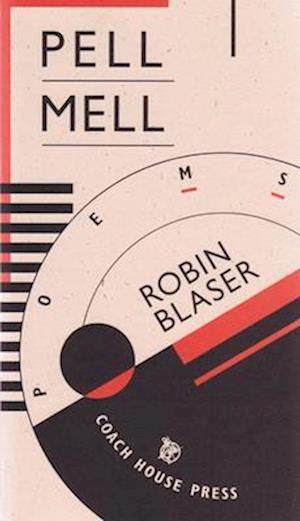 Pell Mell af Robin Blaser
