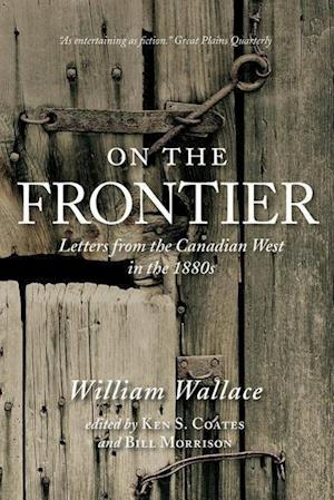 Letters from the Canadian West in the 1880s af William Wallace