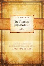 In Visible Fellowship af Jon Walker