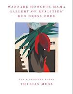 Wannabe Hoochie Mama Gallery of Realities' Red Dress Code