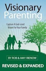 Visionary Parenting af Rob Rienow