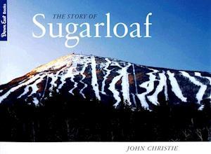 The Story of Sugarloaf af John Christie