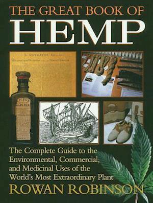 The Great Book of Hemp af Rowan Robinson, Robert A Nelson