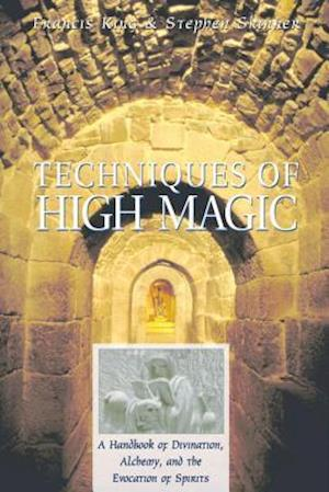 Techniques of High Magic af Stephen Skinner, Francis King