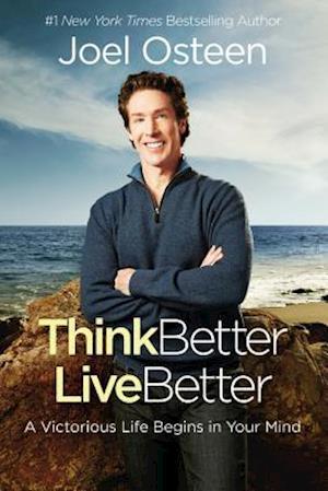 Think Better, Live Better af Joel Osteen