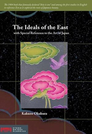 Ideals of the East af Kakuzo Okakura