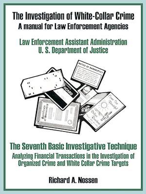 The Investigation of White-Collar Crime af U. S. Department of Justice