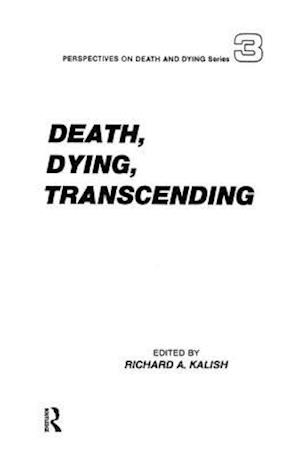 Death, Dying, Transcending af Richard A. Kalish