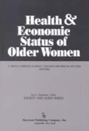 Health and Economic Status of Older Women af Jon Hendricks