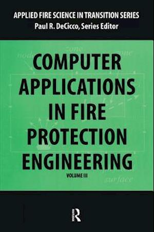 Computer Application in Fire Protection Engineering af Paul R. DeCicco