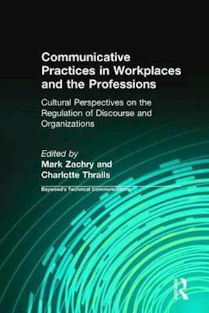 Communicative Practices in Workplaces and the Professions af Mark Zachry