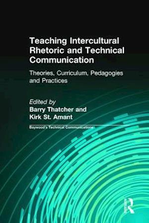 Teaching Intercultural Rhetoric and Technical Communication af Charles H. Sides, Barry Thatcher, Kirk St Amant