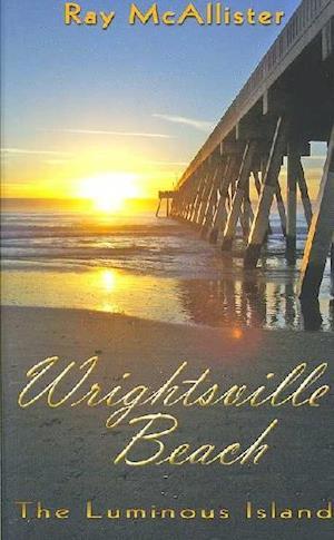Wrightsville Beach af Ray McAllister