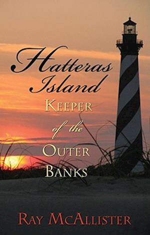 Bog, hardback Hatteras Island af Ray McAllister