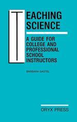 Teaching Science af Barbara Gastel