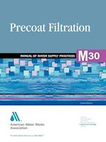 Precoat Filtration (M30) af American Water Works Association, AWWA (American Water Works Association), AWWA (American Water Works Association)