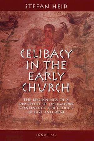 Celibacy in the Early Church af Stefan Heid