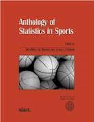 Anthology of Statistics in Sports af Jim Albert
