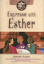 Espresso with Esther af Sandra Glahn