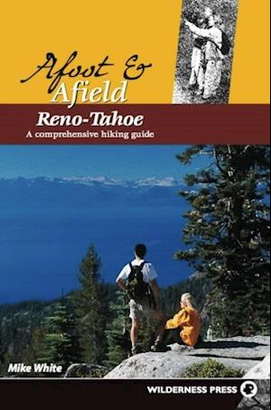 Afoot and Afield: Reno/Tahoe af Mike White