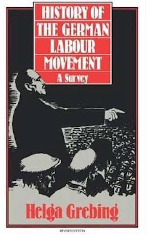 The History of the German Labour Movement af Helga Grebing, Mary Saran, Edith Korner