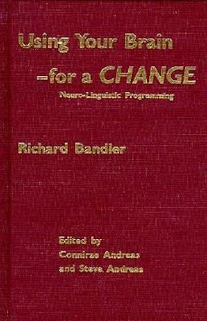 Using Your Brain--For a Change af Richard Bandler