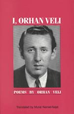 I, Orhan Veli af Orhan Veli Kank, Orhan Veli
