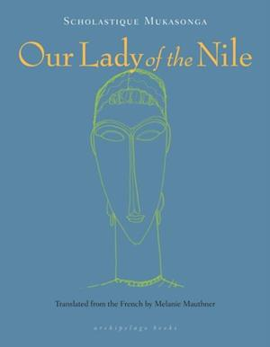 Our Lady of the Nile af Scholastique Mukasonga