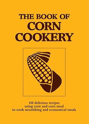 Bog, paperback The Book of Corn Cookery af Mary L. Wade