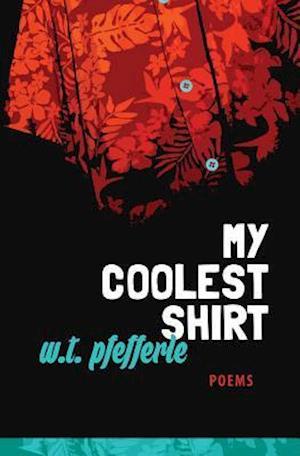My Coolest Shirt af W. T. Pfefferle