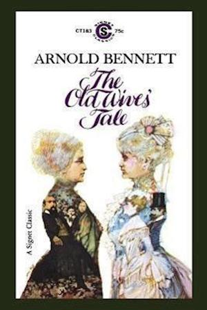 The Old Wives' Tale af Arnold Bennett