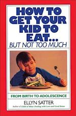 How to Get Your Kid to Eat but Not Too Much