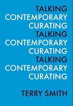 Talking Contemporary Curating af Terry Smith
