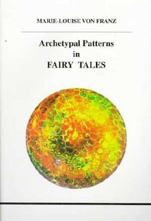 Archetypal Patterns in Fairy Tales af Marie-Louise von Franz