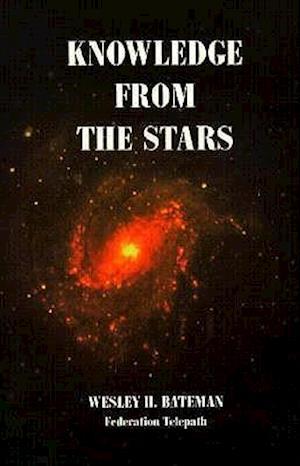 Knowledge from the Stars af Wesley H. Bateman, Wes Bateman
