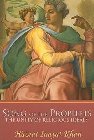 Song of the Prophets af Hazrat Inayat Khan