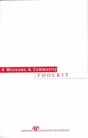 A Museums and Community Toolkit af American Alliance of Museums, W. Turrentine Jackson