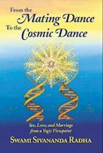 From the Mating Dance to the Cosmic Dance af Swami Sivananda Radha