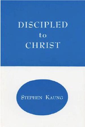 Discipled to Christ af Stephen Kaung