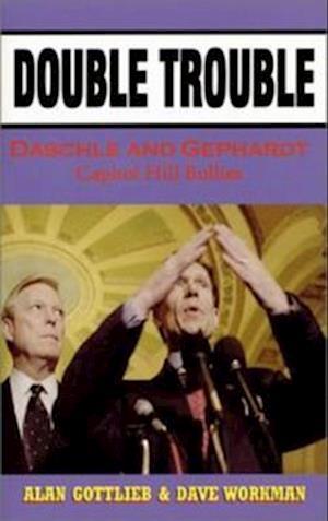 Double Trouble af Alan Gottlieb, Dave Workman