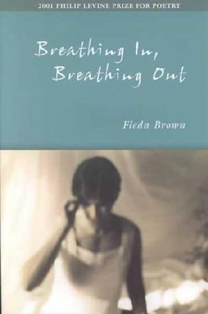 Breathing In, Breathing Out af Fleda Brown