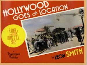 Hollywood Goes on Location af Leon Smith