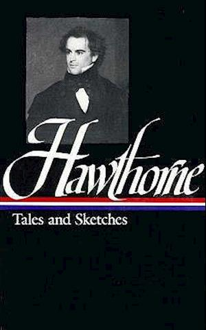 Tales and Sketches af Nathaniel Hawthorne, Roy Harvey Pearce